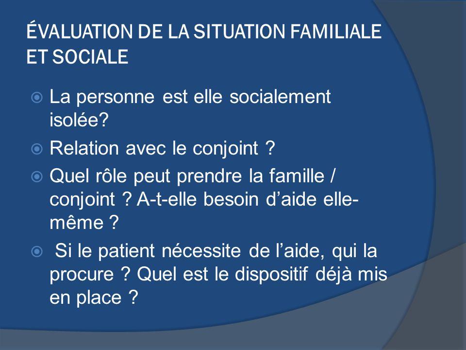 ÉVALUATION DE LA SITUATION FAMILIALE ET SOCIALE