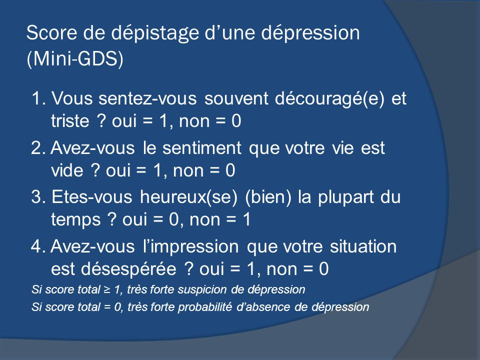 Score de dépistage d'une dépression (Mini-GDS)