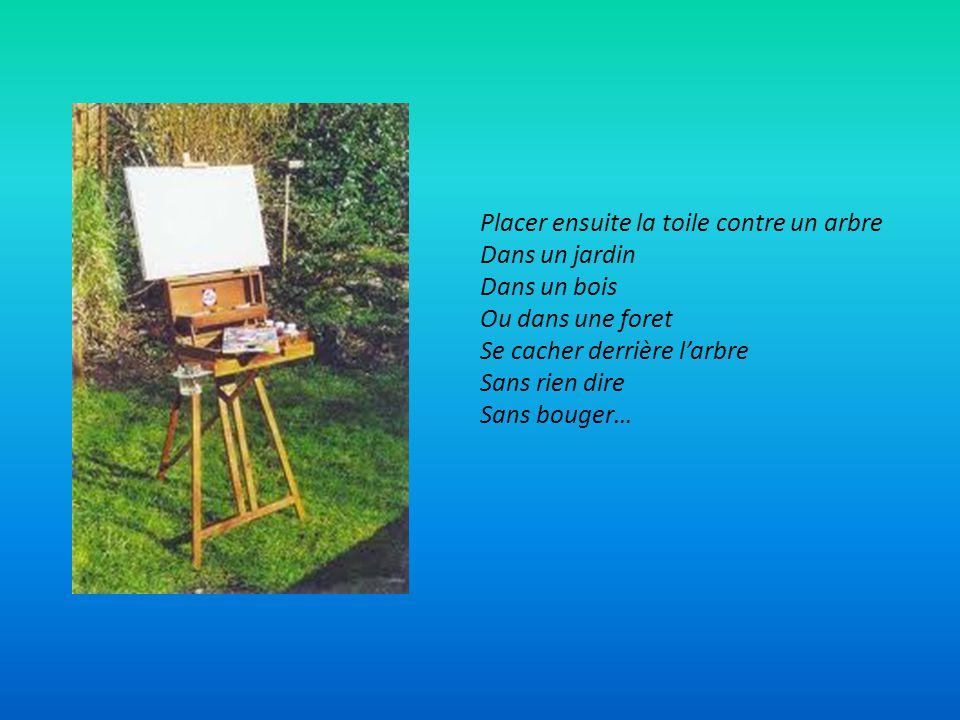 Placer ensuite la toile contre un arbre
