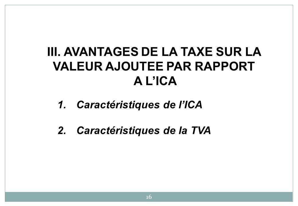 III. AVANTAGES DE LA TAXE SUR LA VALEUR AJOUTEE PAR RAPPORT