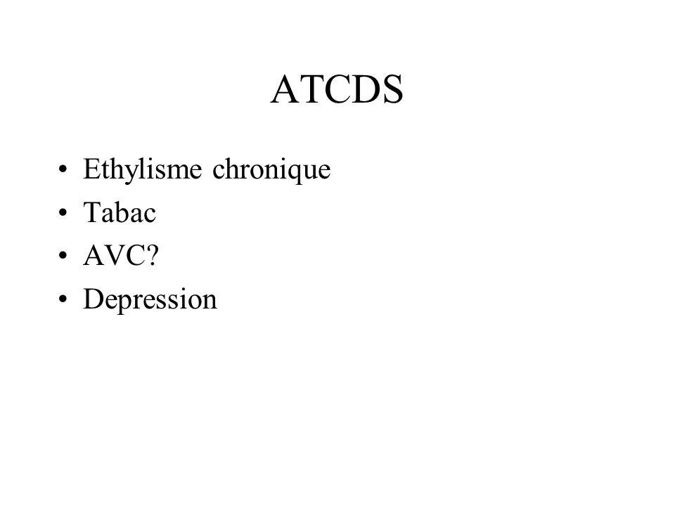 ATCDS Ethylisme chronique Tabac AVC Depression