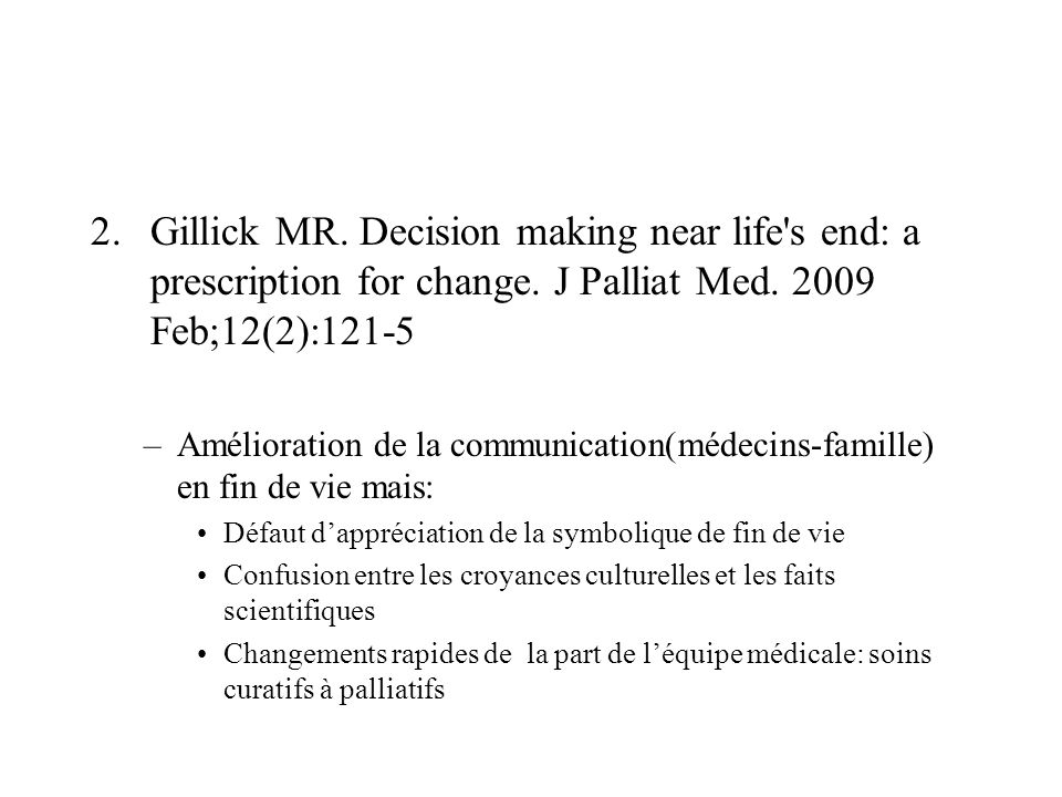 Gillick MR. Decision making near life s end: a prescription for change