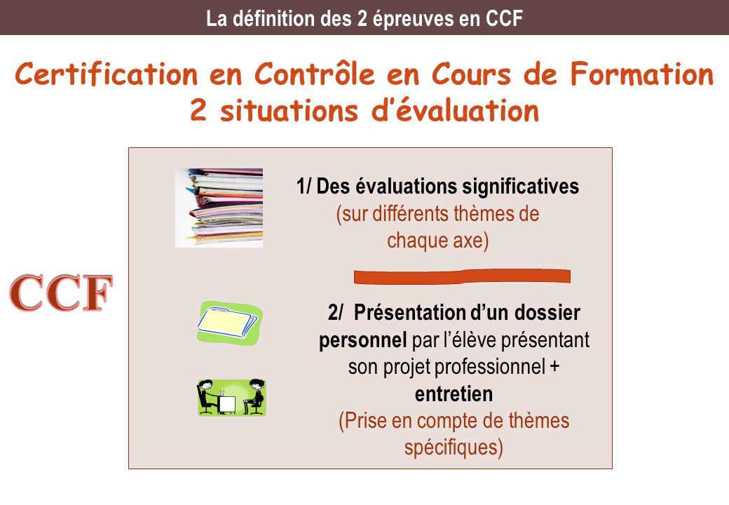 La définition des 2 épreuves en CCF 1/ Des évaluations significatives