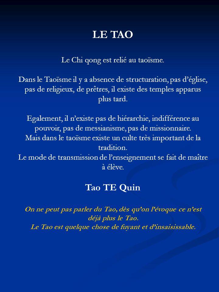 LE TAO Tao TE Quin Le Chi qong est relié au taoïsme.