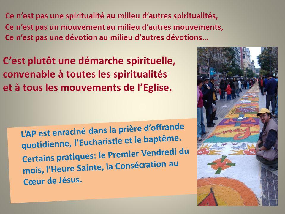 Ce n'est pas une spiritualité au milieu d'autres spiritualités, Ce n'est pas un mouvement au milieu d'autres mouvements, Ce n'est pas une dévotion au milieu d'autres dévotions… C'est plutôt une démarche spirituelle, convenable à toutes les spiritualités et à tous les mouvements de l'Eglise.