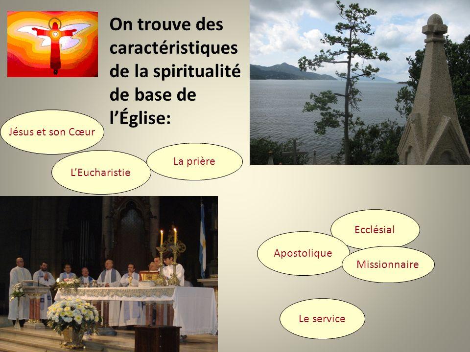 On trouve des caractéristiques de la spiritualité de base de l'Église: