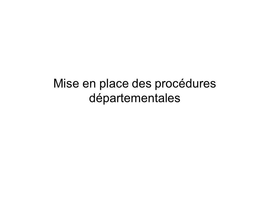 Mise en place des procédures départementales