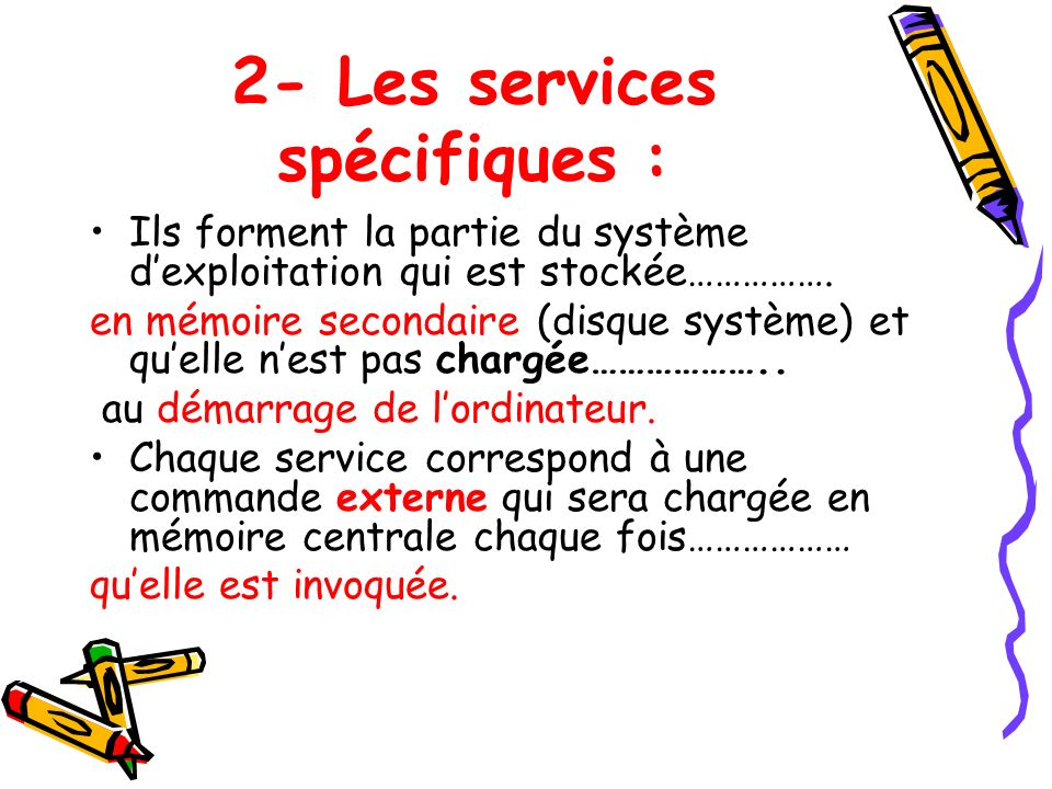 2- Les services spécifiques :