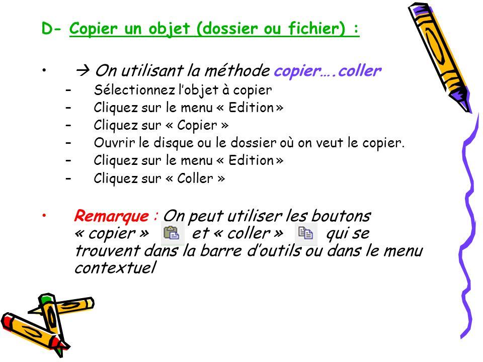 D- Copier un objet (dossier ou fichier) :