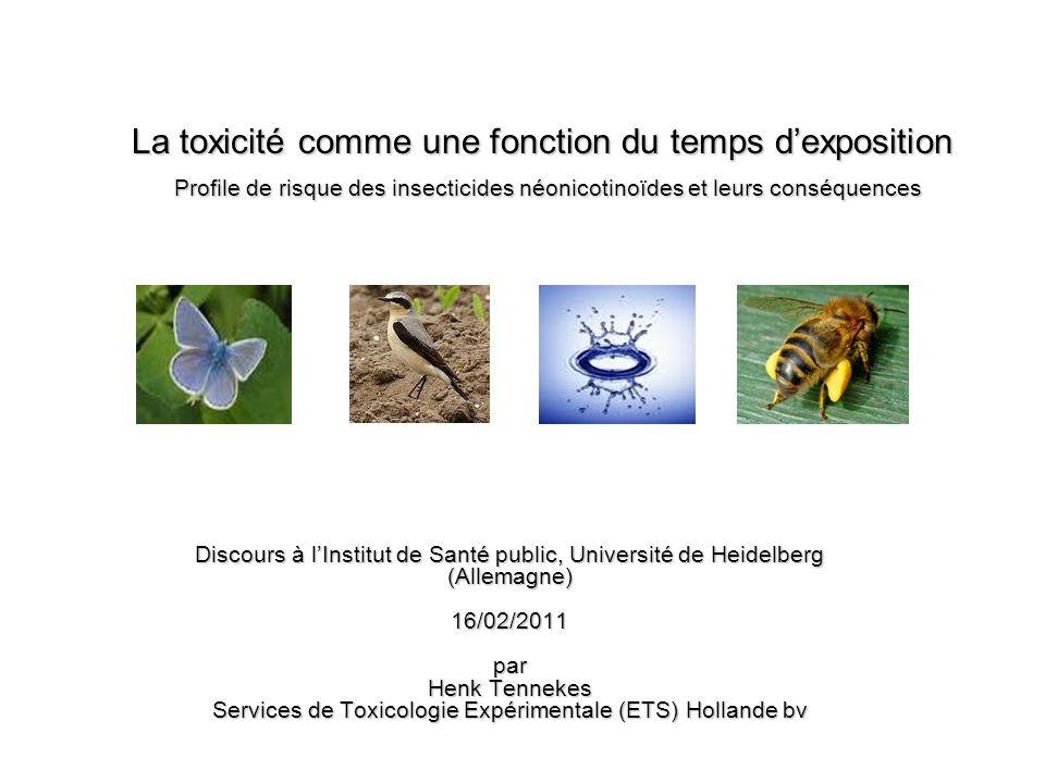 La toxicité comme une fonction du temps d'exposition Profile de risque des insecticides néonicotinoïdes et leurs conséquences