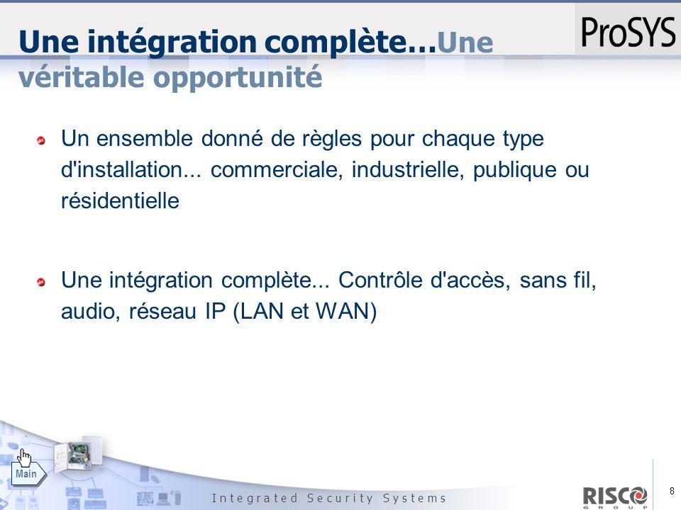 Une intégration complète…Une véritable opportunité