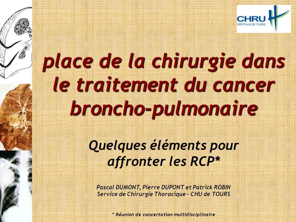 place de la chirurgie dans le traitement du cancer broncho-pulmonaire