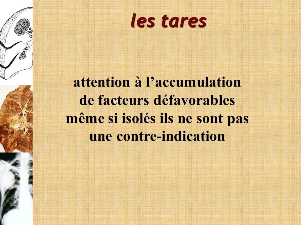 les tares attention à l'accumulation de facteurs défavorables