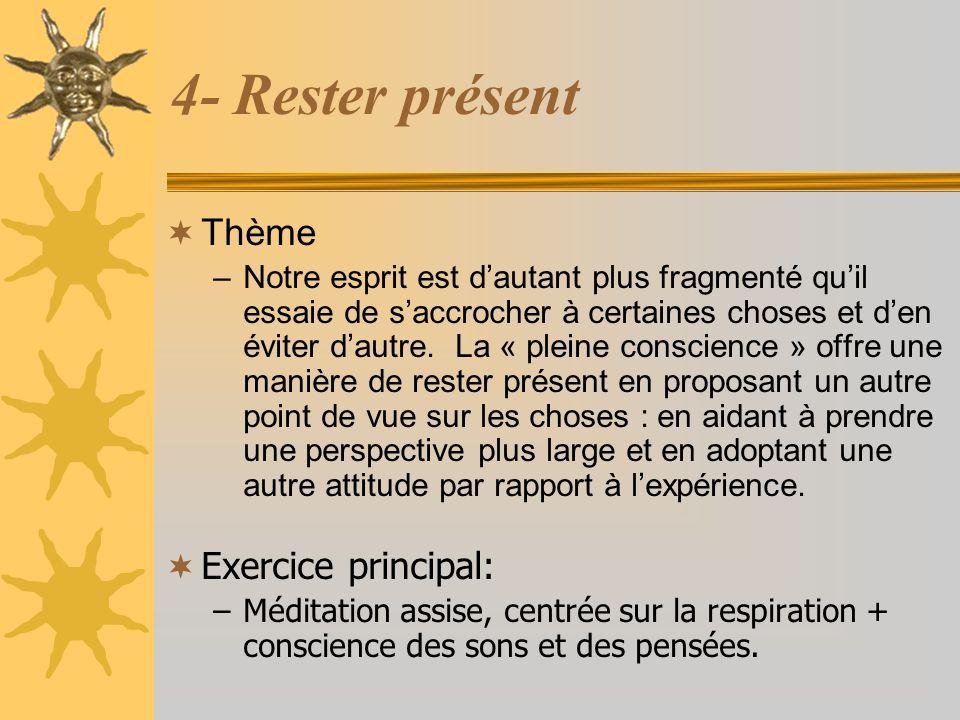 4- Rester présent Thème Exercice principal: