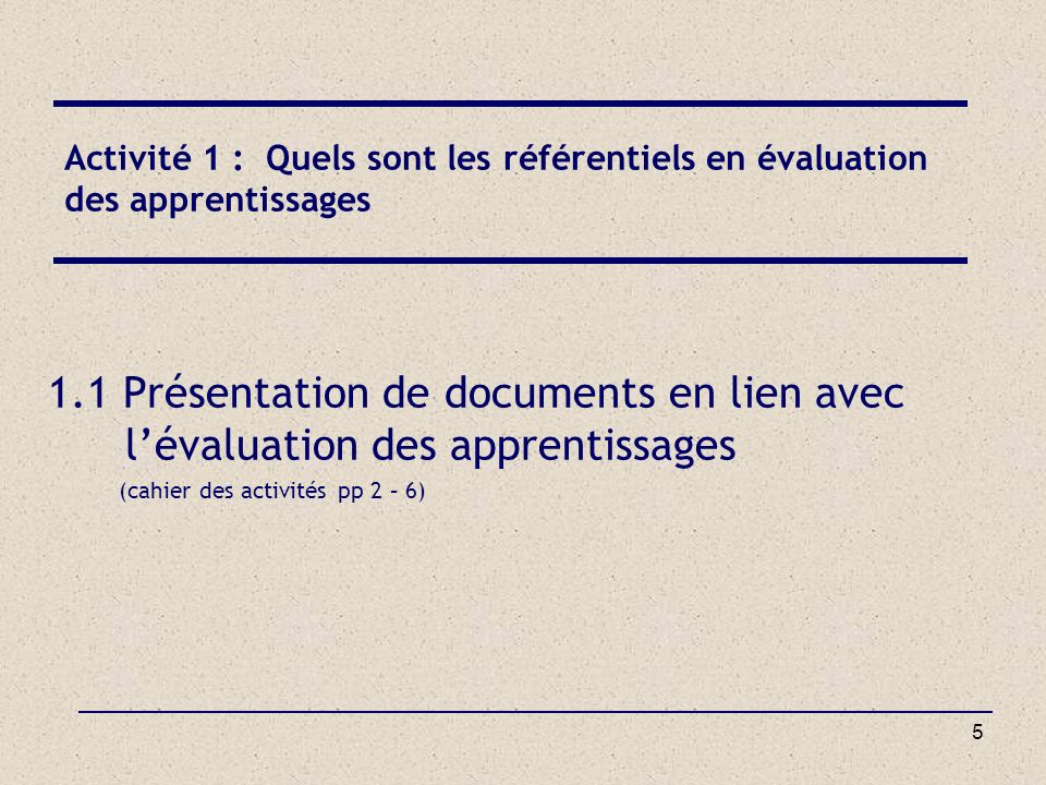 Activité 1 : Quels sont les référentiels en évaluation des apprentissages