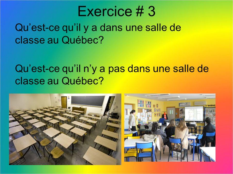 Exercice # 3 Qu'est-ce qu'il y a dans une salle de classe au Québec