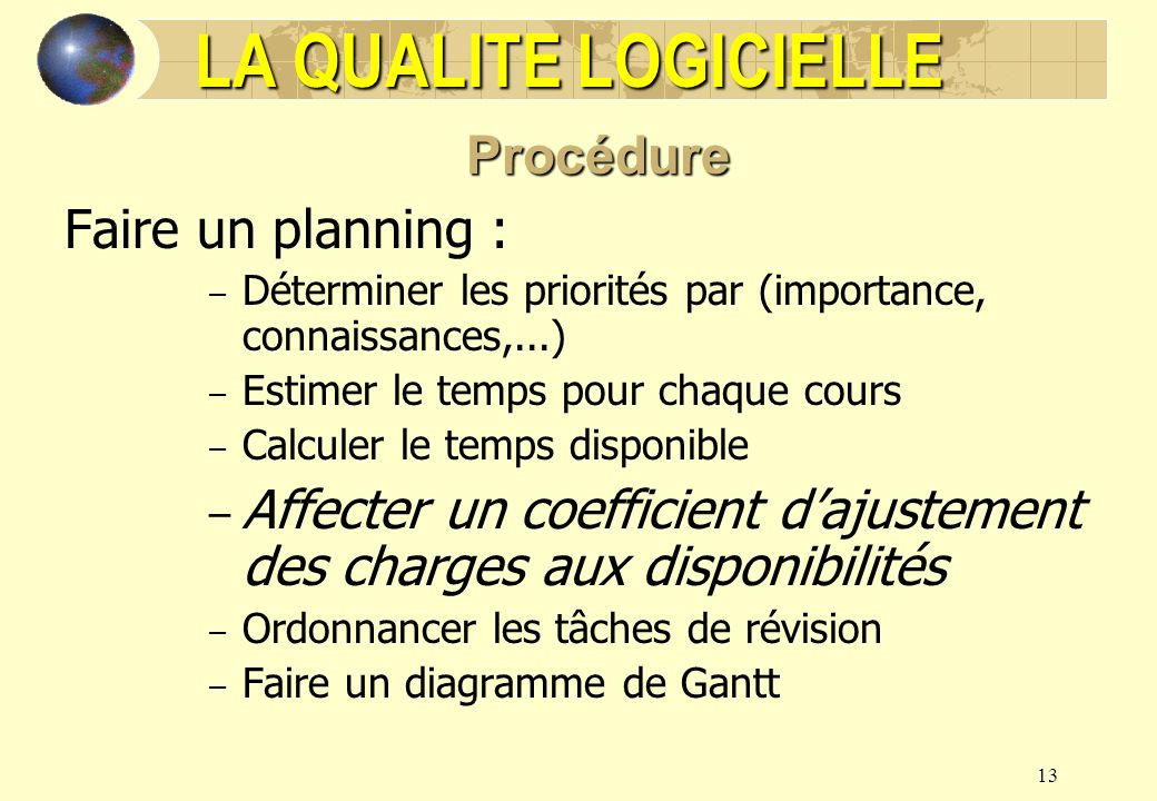 LA QUALITE LOGICIELLE Procédure Faire un planning :