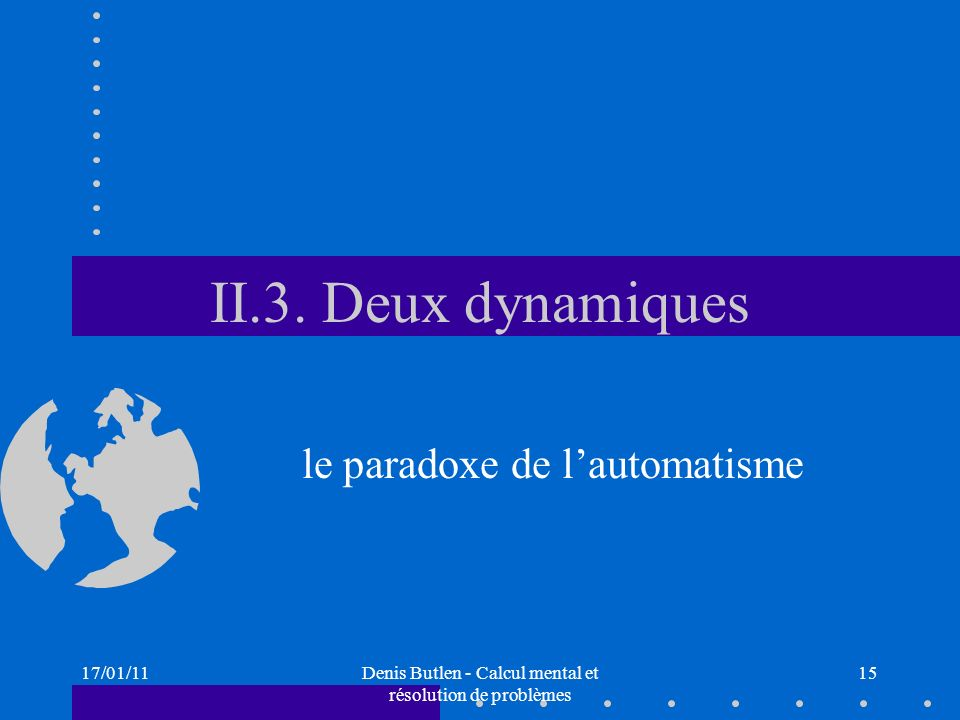 II.3. Deux dynamiques le paradoxe de l'automatisme 17/01/11