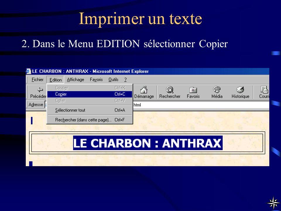 Imprimer un texte 2. Dans le Menu EDITION sélectionner Copier