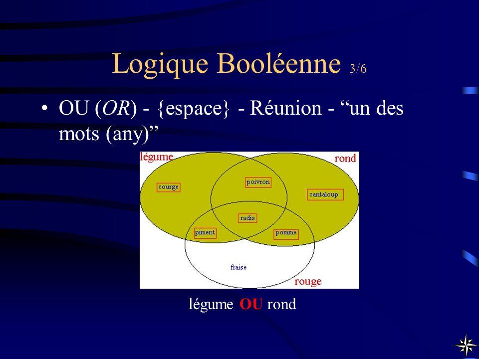 Logique Booléenne 3/6 OU (OR) - {espace} - Réunion - un des mots (any) légume OU rond