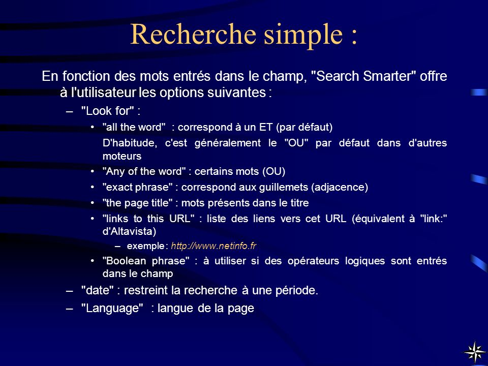 Recherche simple : En fonction des mots entrés dans le champ, Search Smarter offre à l utilisateur les options suivantes :