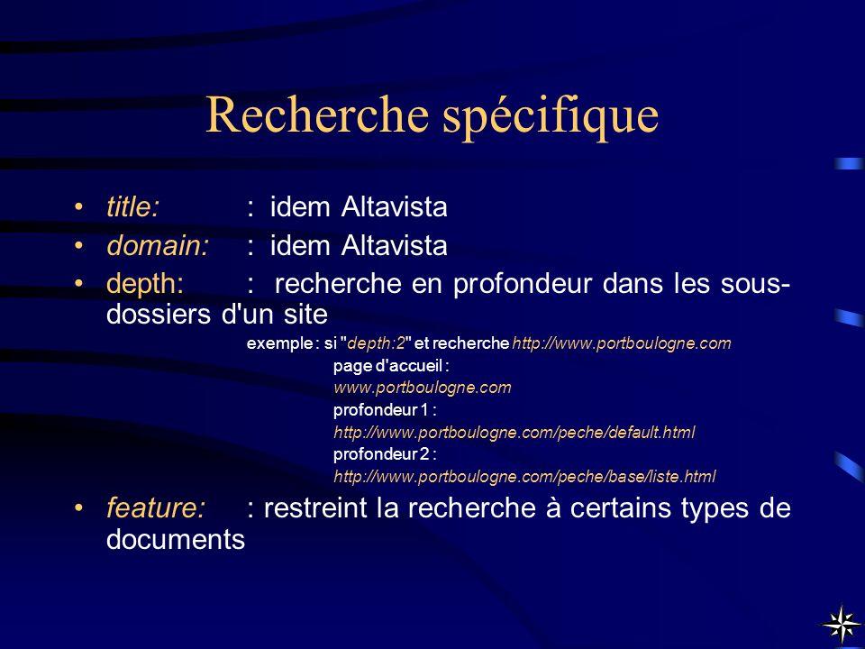 Recherche spécifique title: : idem Altavista domain: : idem Altavista