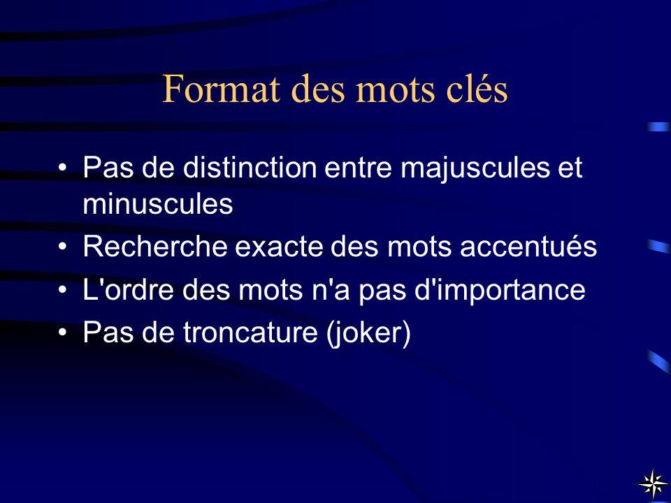 Format des mots clés Pas de distinction entre majuscules et minuscules