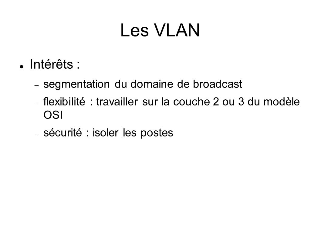 Les VLAN Intérêts : segmentation du domaine de broadcast