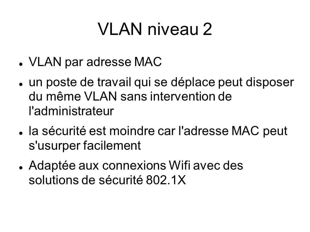 VLAN niveau 2 VLAN par adresse MAC