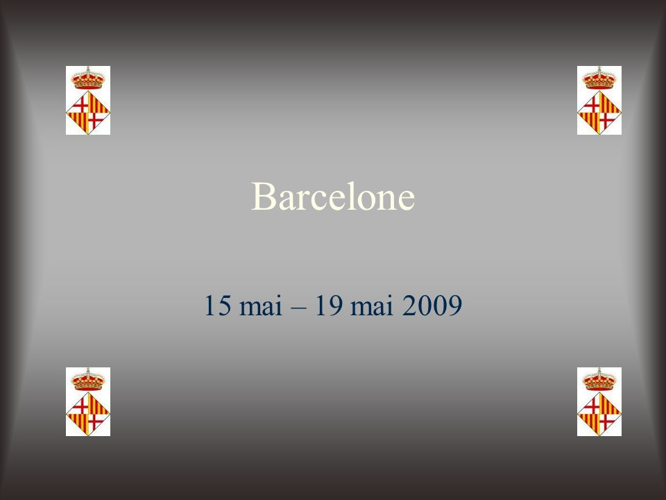 Barcelone 15 mai – 19 mai 2009