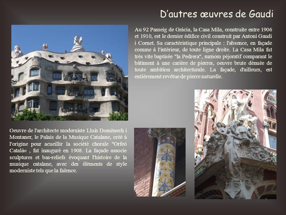 D'autres œuvres de Gaudi