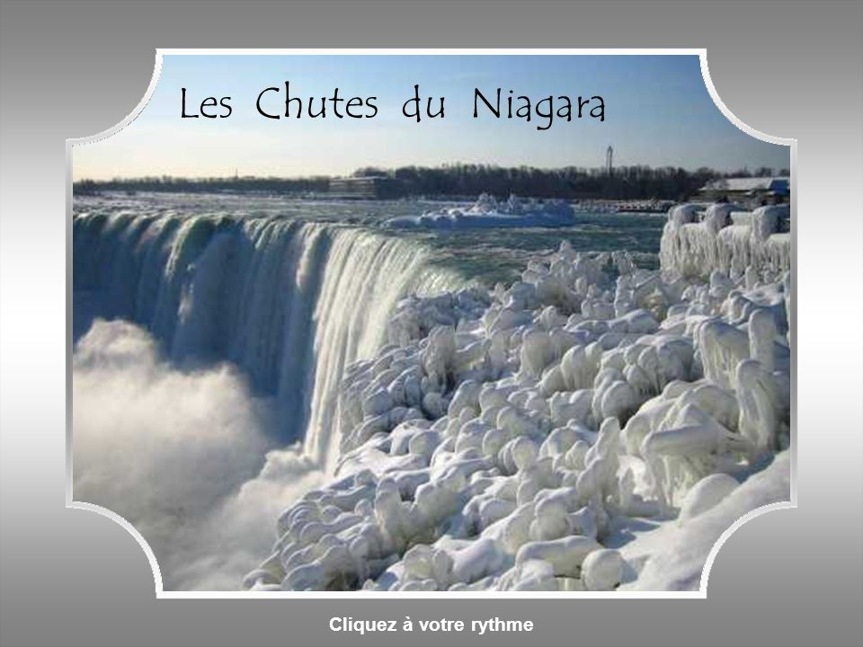 Les Chutes du Niagara Cliquez à votre rythme