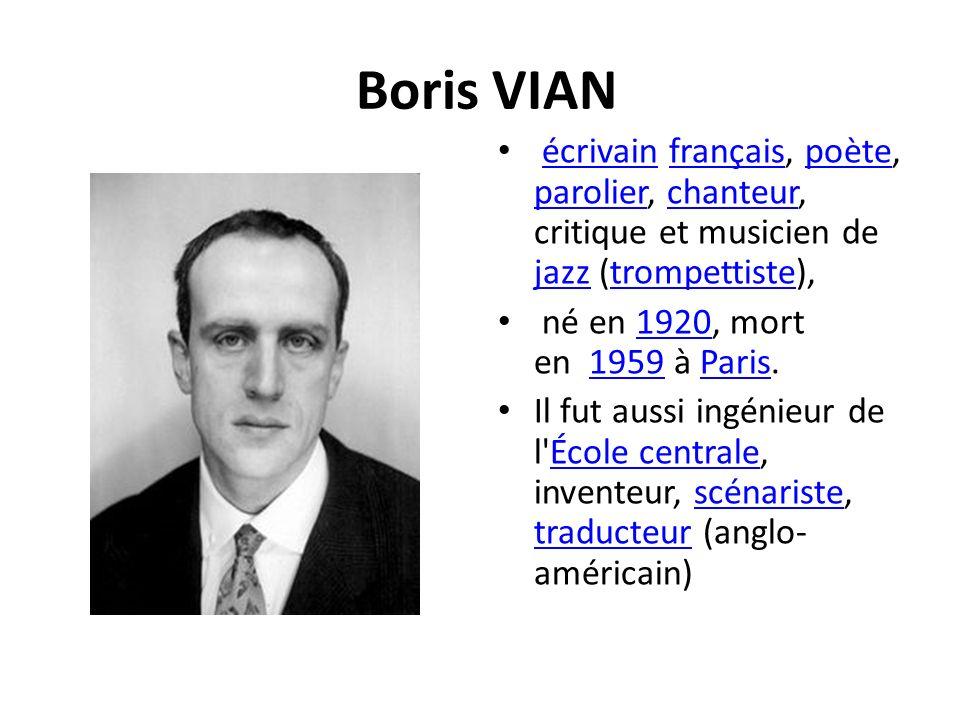 Boris VIAN écrivain français, poète, parolier, chanteur, critique et musicien de jazz (trompettiste),