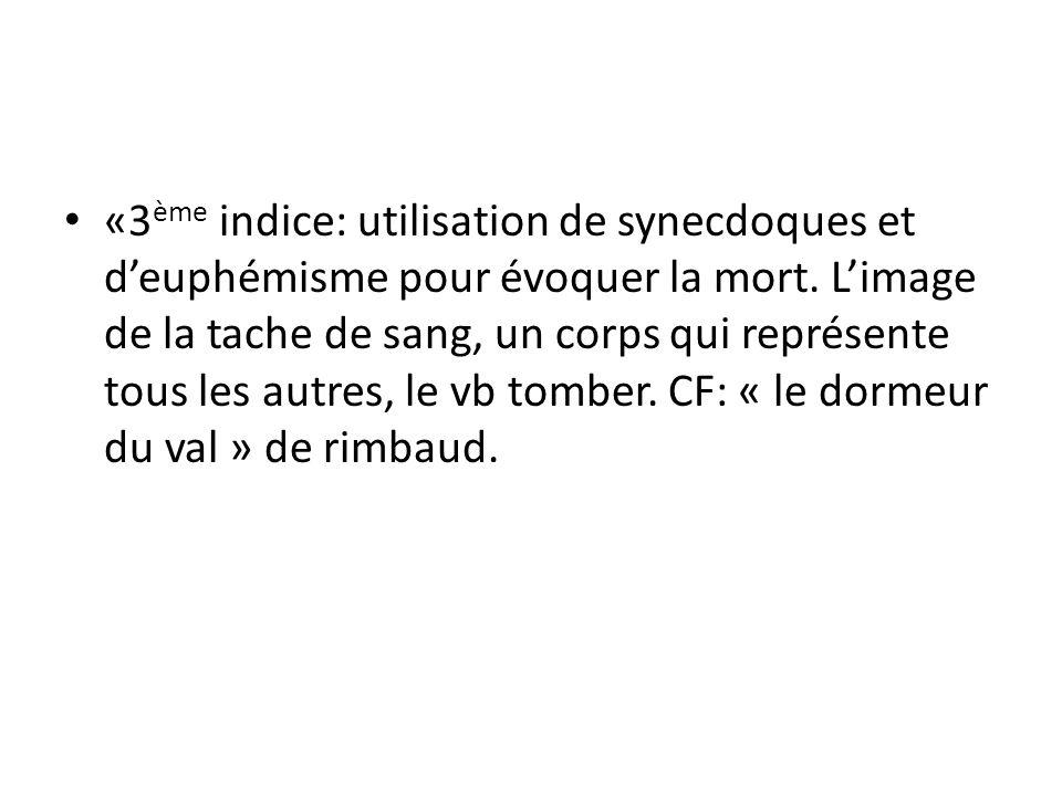 «3ème indice: utilisation de synecdoques et d'euphémisme pour évoquer la mort.