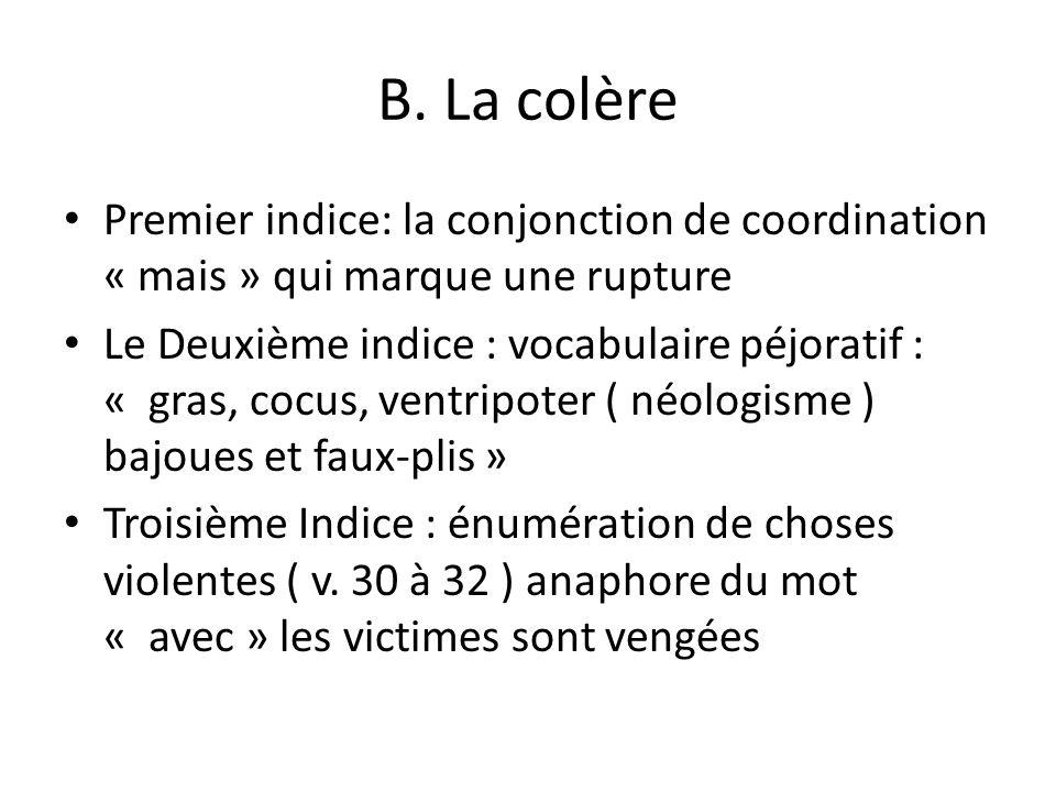 B. La colère Premier indice: la conjonction de coordination « mais » qui marque une rupture.
