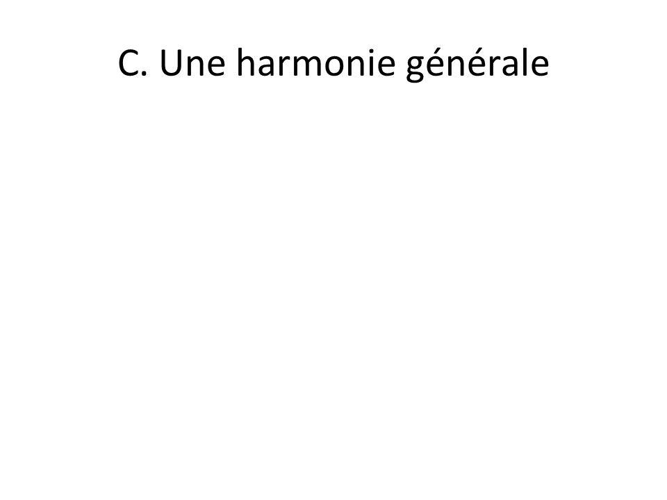 C. Une harmonie générale