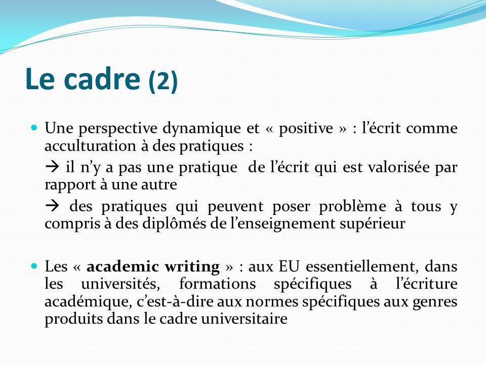 Le cadre (2) Une perspective dynamique et « positive » : l'écrit comme acculturation à des pratiques :