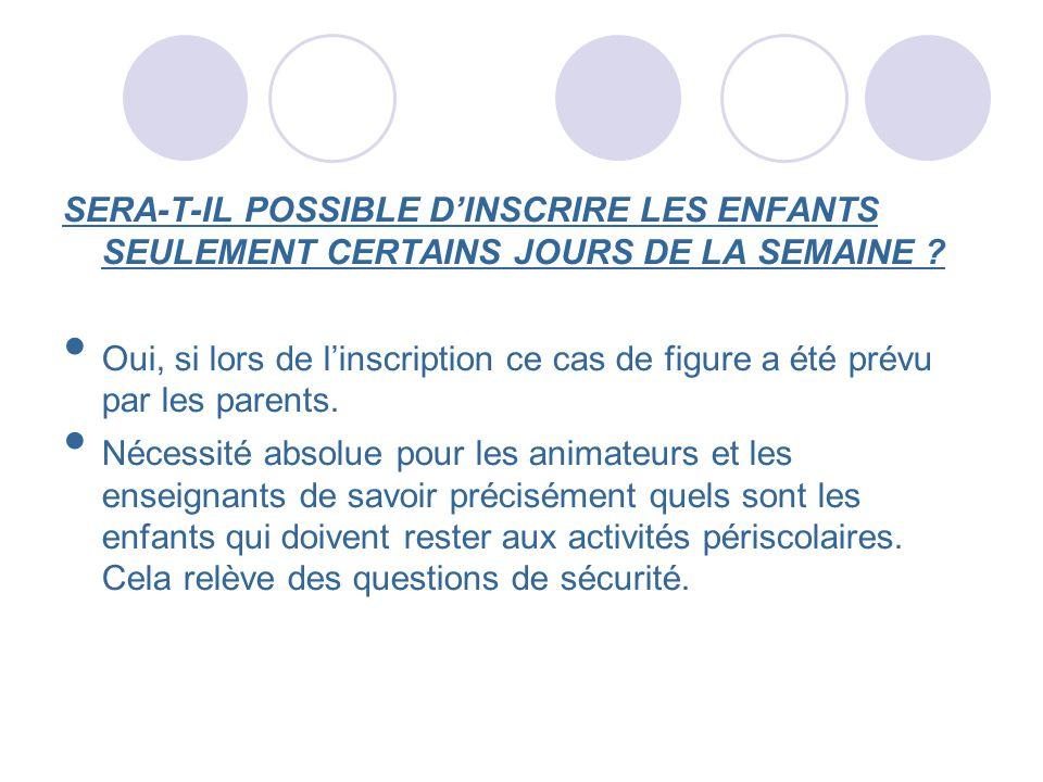 SERA-T-IL POSSIBLE D'INSCRIRE LES ENFANTS SEULEMENT CERTAINS JOURS DE LA SEMAINE