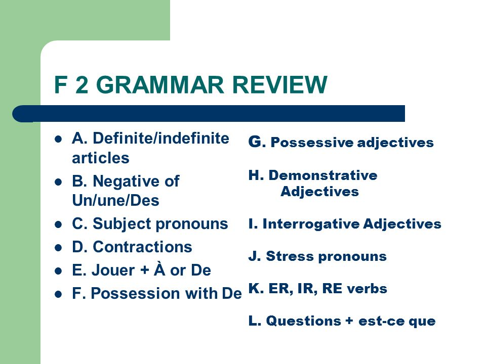 F 2 GRAMMAR REVIEW A. Definite/indefinite articles