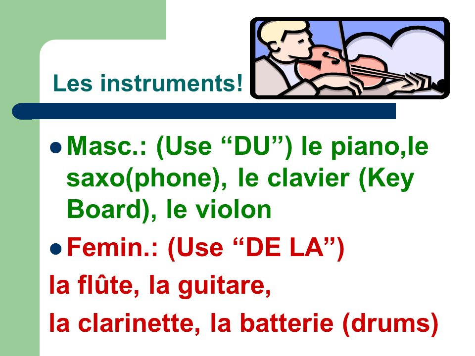 la clarinette, la batterie (drums)