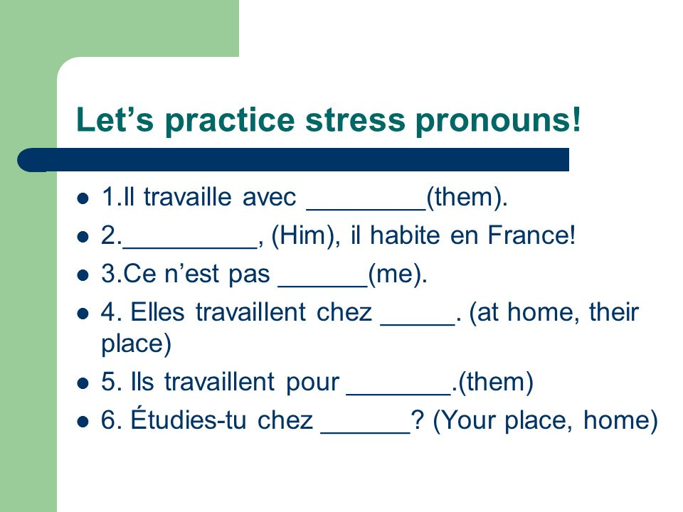 Let's practice stress pronouns!