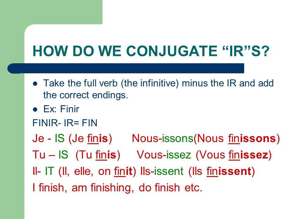 HOW DO WE CONJUGATE IR S