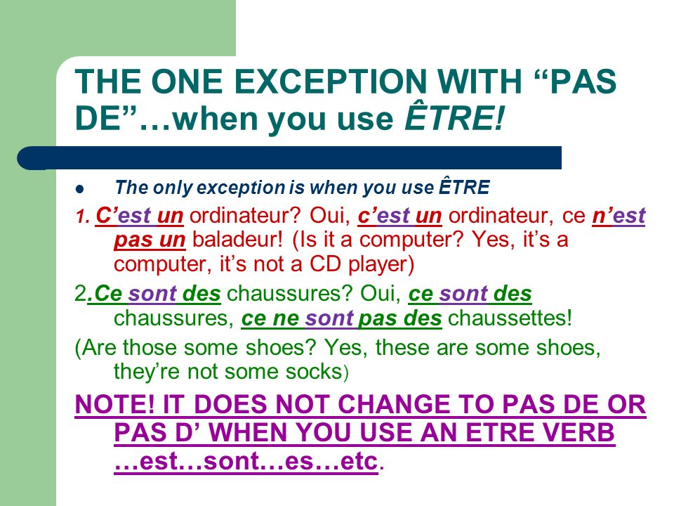 THE ONE EXCEPTION WITH PAS DE …when you use ÊTRE!