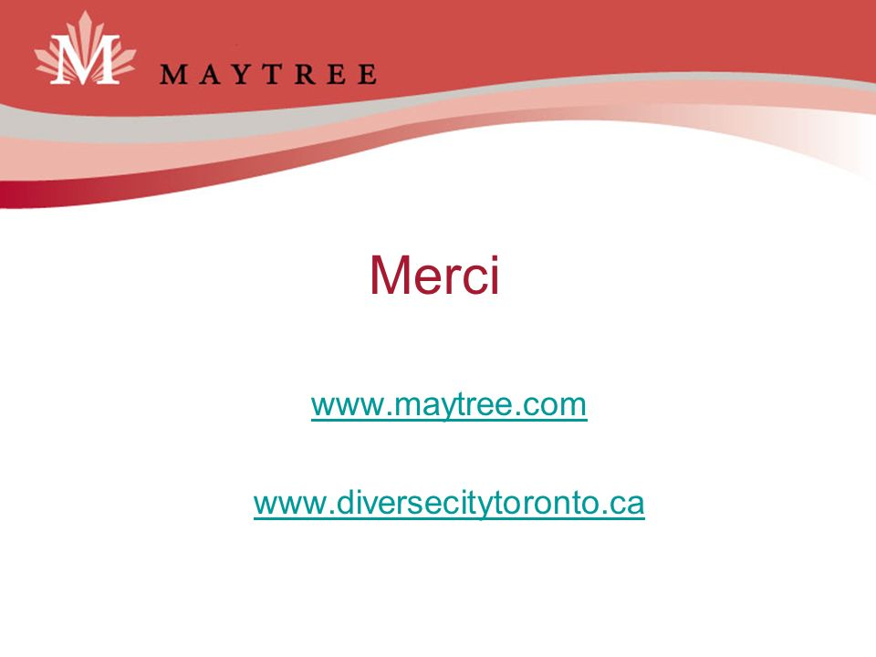 Merci www.maytree.com www.diversecitytoronto.ca 12