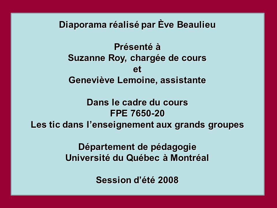 Diaporama réalisé par Ève Beaulieu Présenté à