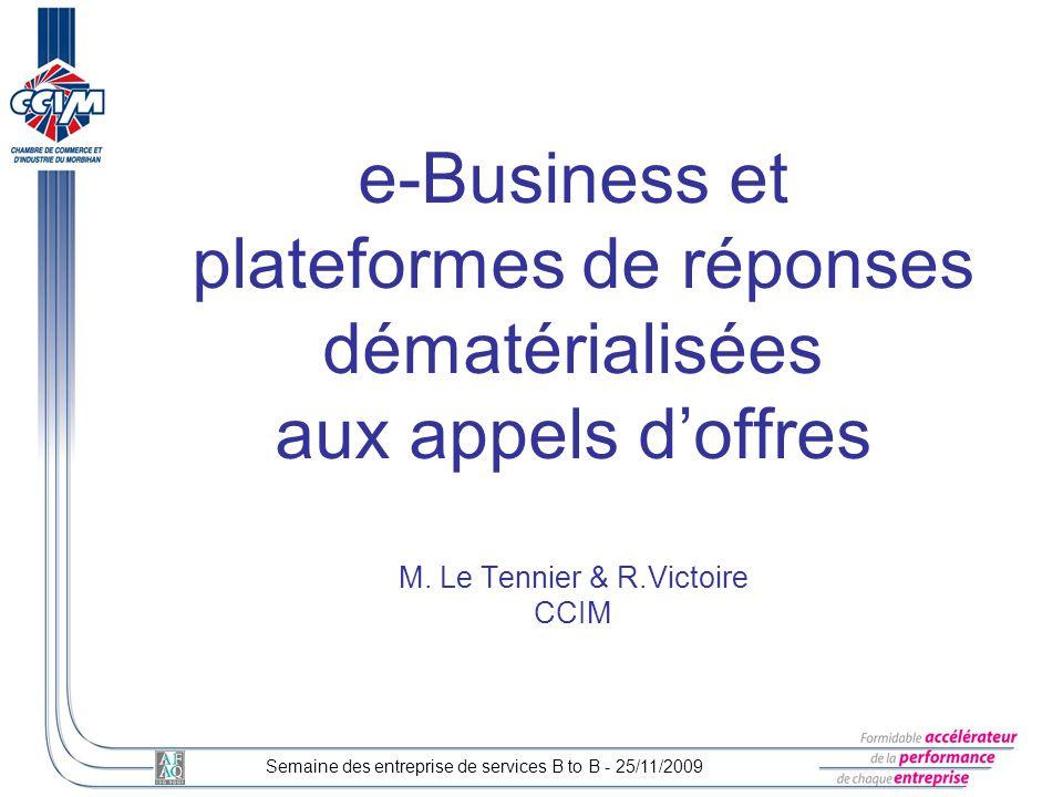 e-Business et plateformes de réponses dématérialisées aux appels d'offres M. Le Tennier & R.Victoire CCIM
