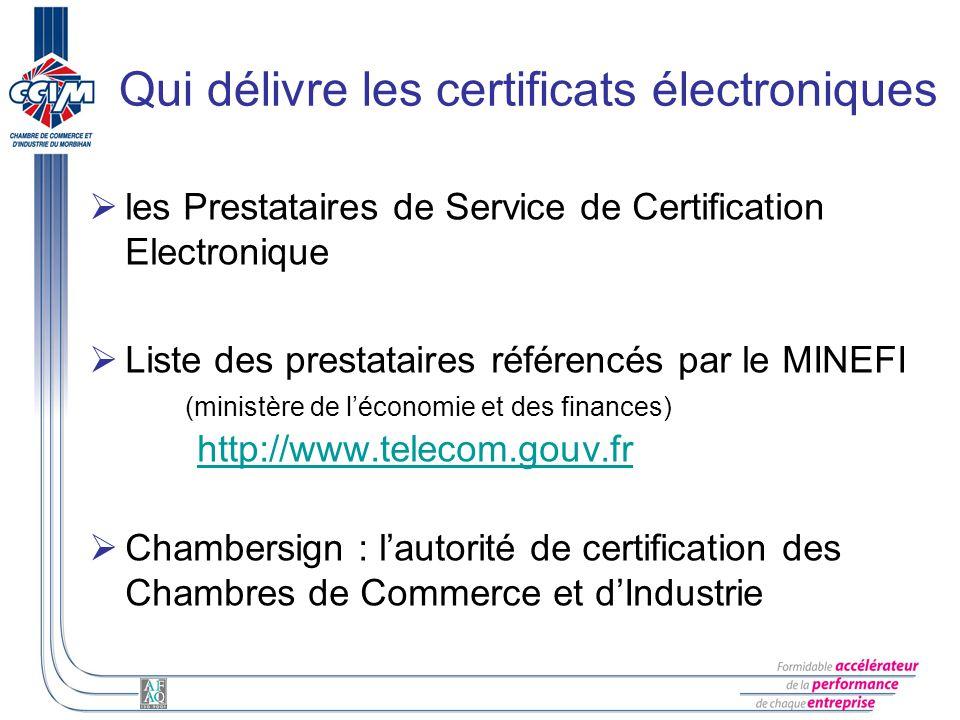 Qui délivre les certificats électroniques