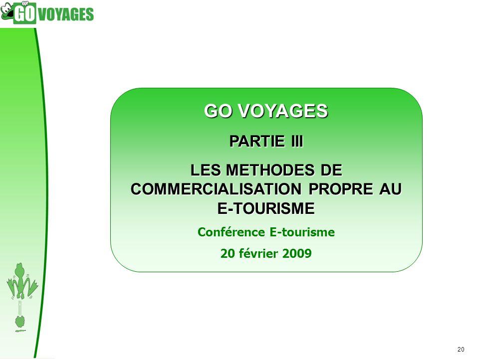 GO VOYAGES PARTIE III. LES METHODES DE COMMERCIALISATION PROPRE AU E-TOURISME. Conférence E-tourisme.