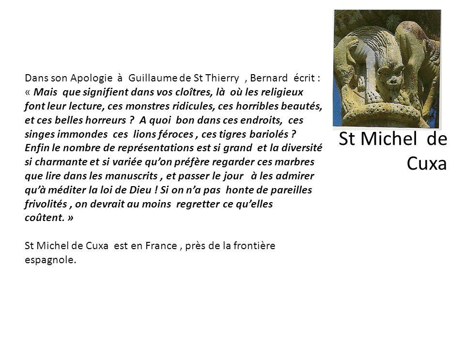 Dans son Apologie à Guillaume de St Thierry , Bernard écrit :