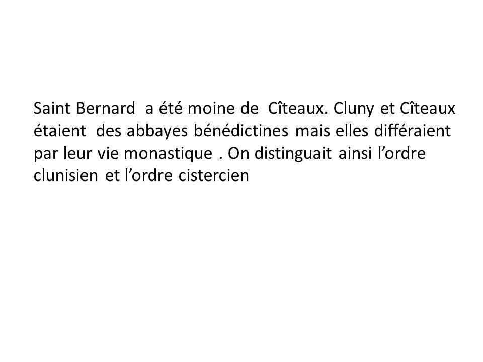 Saint Bernard a été moine de Cîteaux